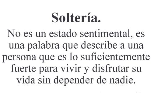 Solter  A   No Es Un Estado Sentimental   Es Una Palabra Que Describe
